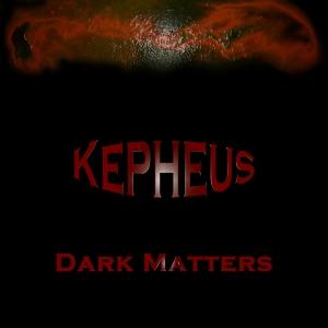 Kepheus - Dark Matters