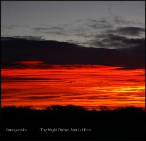 Kuunganisha: The Night Drawn Around Him